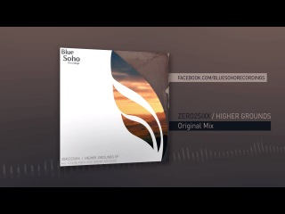 Zero2Sixx - Higher Grounds (Original Mix) PROMO PREVIEW ONLY!!!